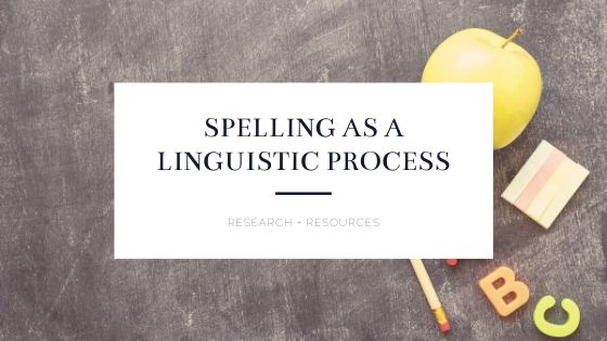 Spelling as a Linguistic Process