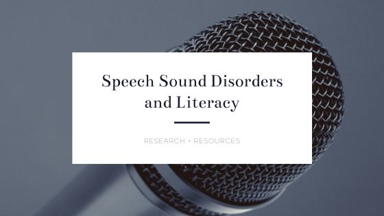 Speech Sound Disorders and Literacy