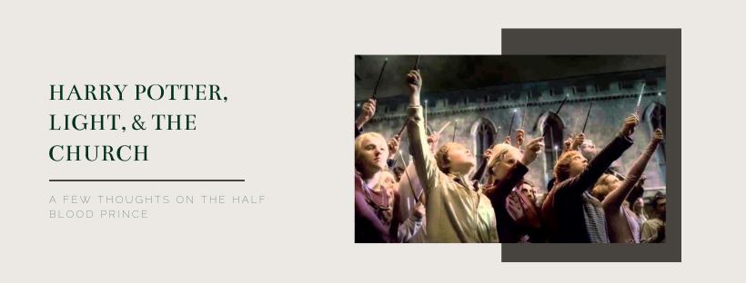 Harry Potter, Light, & The Church